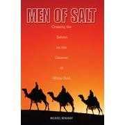 Men of Salt : Crossing the Sahara on the Caravan of White Gold