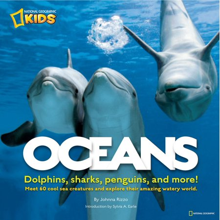 Oceans : Dolphins, sharks, penguins, and more!