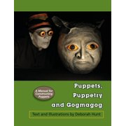 Puppets, Puppetry and Gogmagog: A Manual for constructing Puppets (Paperback)