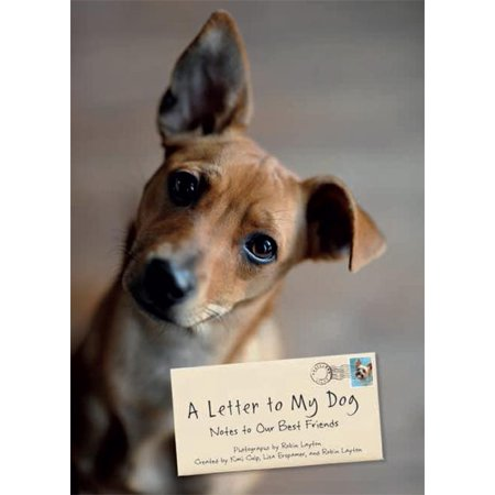 A Letter to My Dog : Notes to Our Best Friends (A Letter To A Best Friend On Friendship)
