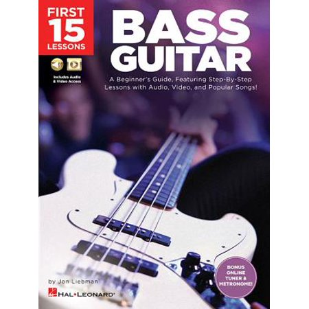 First 15 Lessons - Bass Guitar : A Beginner's Guide, Featuring Step-By-Step Lessons with Audio, Video, and Popular Songs! ()