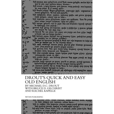 Drout's Quick and Easy Old English - (Old Eazy E)