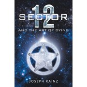 Sector 12 and the Art of Dying (Paperback)