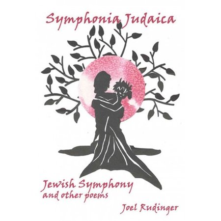 Symphonia Judaica: Jewish Symphony and Other Poems