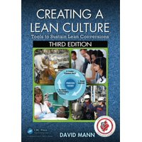 Creating a Lean Culture: Tools to Sustain Lean Conversions, Third Edition (Paperback)