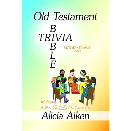 Old Testament Bible Trivia Genesis-II Kings Multiple Choice - - Trivia Multiple Choice