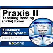 Praxis II Teaching Reading (5204) Exam Flashcard Study System: Praxis II Test Practice Questions & Review for the Praxis II: Subject Assessments