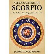 AstroCoaching For Scorpio: Unleash Your Star Sign's True Potential - eBook