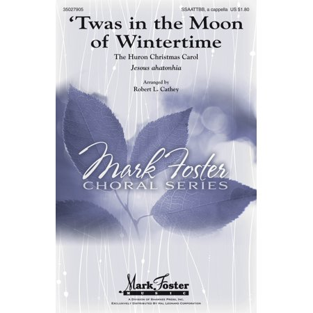 Shawnee Press 'Twas in the Moon of Wintertime SATB Divisi arranged by arr. Robert L.