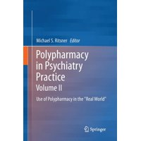 "Polypharmacy in Psychiatry Practice, Volume II: Use of Polypharmacy in the ""real World"" (Paperback)"