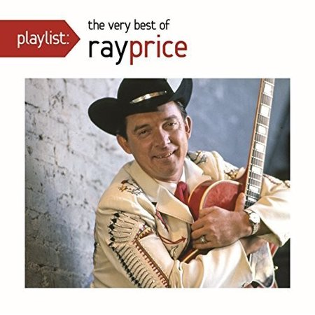 Ray Price - Playlist: The Very Best of Ray Price
