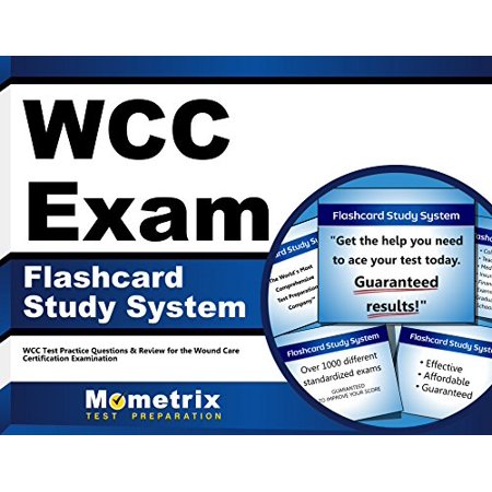 WCC Exam Flashcard Study System: WCC Test Practice Questions & Review for  the Wound Care Certification Examination (Cards) by WCC Exam Secrets Test