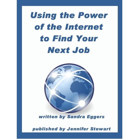 Using the Power of the Internet to Find Your Next Job - -