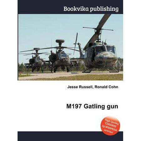 M197 Gatling Gun
