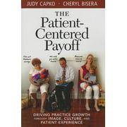 The Patient-Centered Payoff : Driving Practice Growth Through Image, Culture, and Patient Experience
