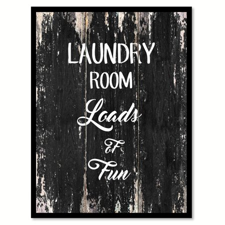 Laundry Room Loads Of Fun Quote Saying Black Canvas Print Picture Frame Home Decor Wall Art Gift Ideas 13