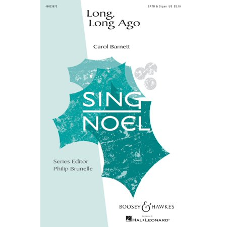 Noel Organ (Boosey and Hawkes Long, Long Ago (Sing Noel Series) SATB, Organ composed by Carol)