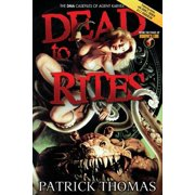 Dead to Rites : The Dma Casefiles of Agent Karver