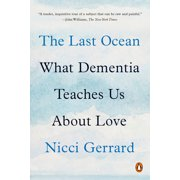The Last Ocean : What Dementia Teaches Us About Love