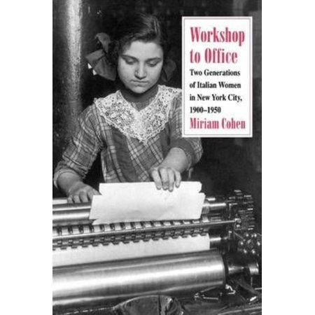 Workshop To Office  Two Generations Of Italian Women In New York City  1900 1950