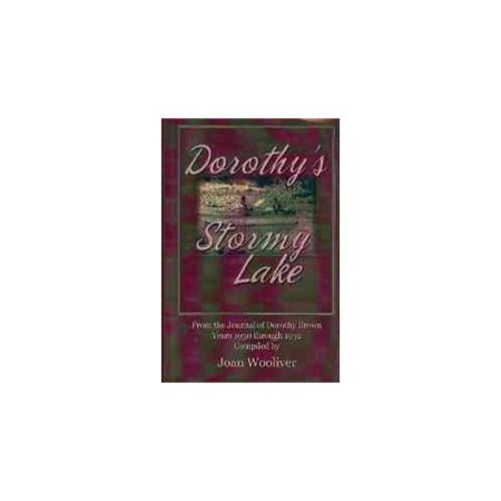 Dorothys Stormy Lake: From the Journal of Dorothy Brown. Years 1930 Through 1932 by