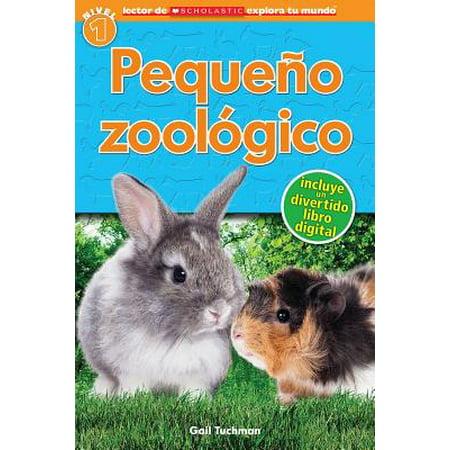 Lector de Scholastic Explora Tu Mundo Nivel 1: Pequeño Zoológico (Petting Zoo) : (spanish Language Edition of Scholastic Discover More Reader Level 1: Petting (Breaking The Spanish Barrier Level 2 Intermediate Answers)