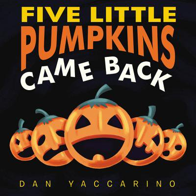 Five Little Pumpkins Came Back (Board Book)