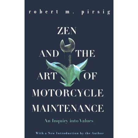 Zen and the art of motorcycle maintenance : an inquiry into values: