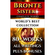 Bronte Sisters Complete Works – World's Best Collection - eBook