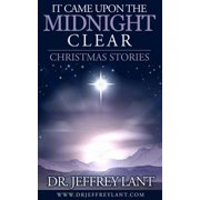 It Came Upon the Midnight Clear. Christmas Stories - eBook