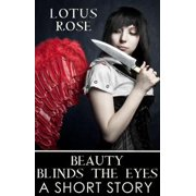 Beauty Blinds the Eyes: A Short Story - eBook