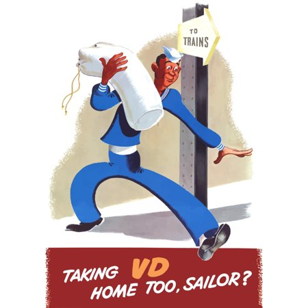 Vintage World War II poster of a sailor heading home It reads Taking VD Home Too Sailor Poster Print