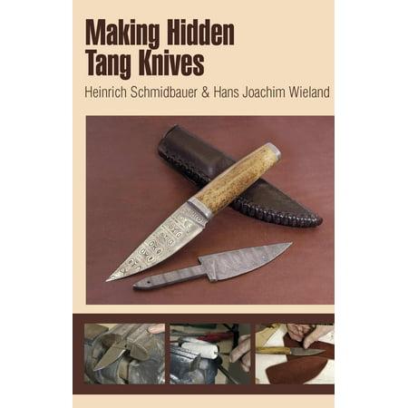 Making Hidden Tang Knives - Hidden Knives