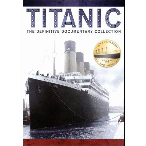 Titanic: The Definitive Documentary Collection