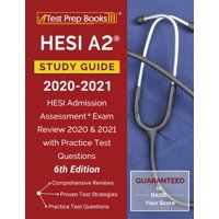 HESI A2 Study Guide 2020-2021: HESI Admission Assessment Exam Review 2020 and 2021 with Practice Test Questions [6th Edition] (Paperback)