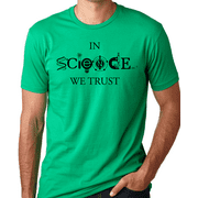 Think Out Loud Apparel In Science We Trust Funny Scientist Tee Shirt
