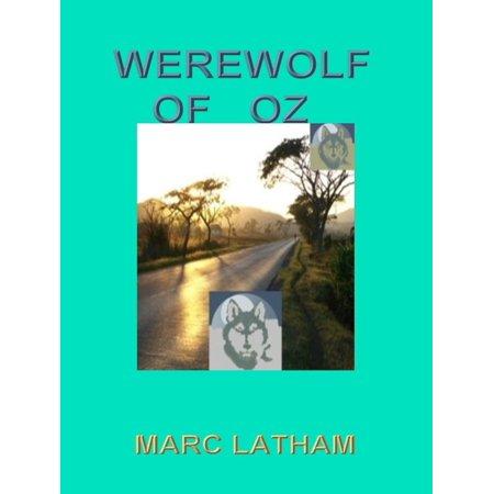 Werewolf of Oz: Fantasy Travel by Google Maps -