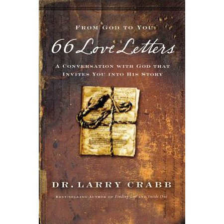 66 Love Letters : A Conversation with God That Invites You Into His