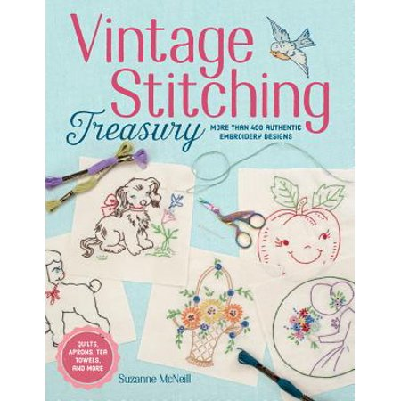 Vintage Stitching Treasury : More Than 400 Authentic Embroidery Designs ()