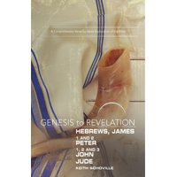 Genesis to Revelation: Hebrews, James, 1-2 Peter, 1,2,3 John, Jude Participant Book: A Comprehensive Verse-By-Verse Exploration of the Bible (Paperback)
