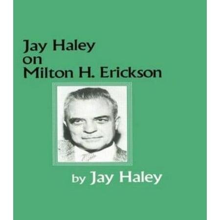 Jay Haley On Milton H  Erickson