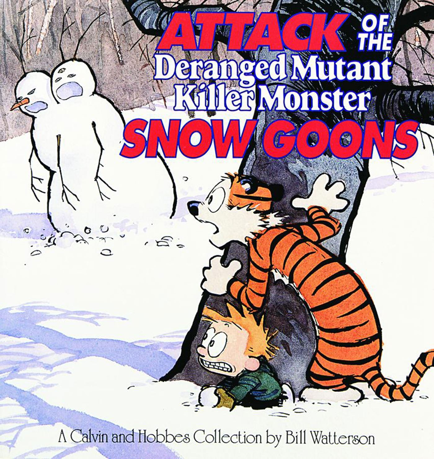 Calvin and Hobbes: Attack of the Deranged Mutant Killer Monster Snow Goons: A Calvin and Hobbes Collection (Paperback)