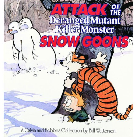 Attack of the Deranged Mutant Killer Monster Snow Goons : A Calvin and Hobbes Collection - Maleficent Goons