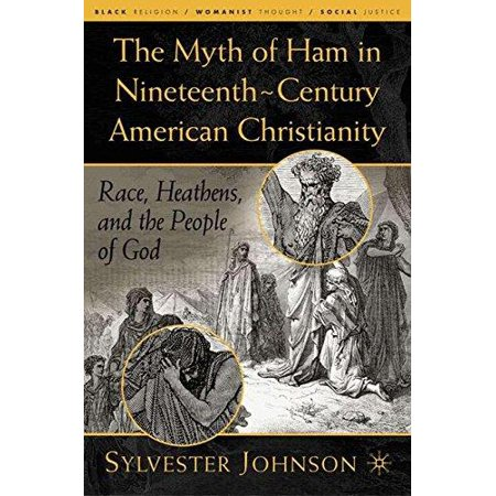 The Myth Of Ham In Nineteenth-Century American Christianity - image 1 of 1