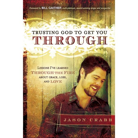 Trusting God To Get You Through   How To Trust God Through The Firelessons Ive Learned About Grace  Loss  And Love