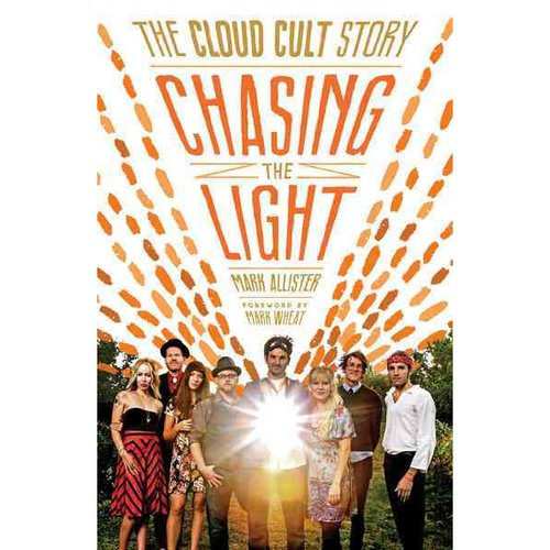 Chasing the Light: The Cloud Cult Story