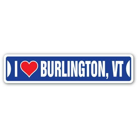 I LOVE BURLINGTON, VERMONT Street Sign vt city state us wall road décor gift - Burlington City