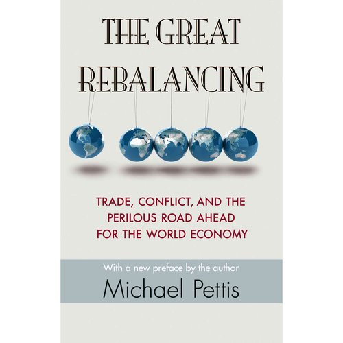 The Great Rebalancing: Trade, Conflict, and the Perilous Road Ahead for the World Economy