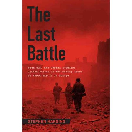 Last Battle By Stephen Harding
