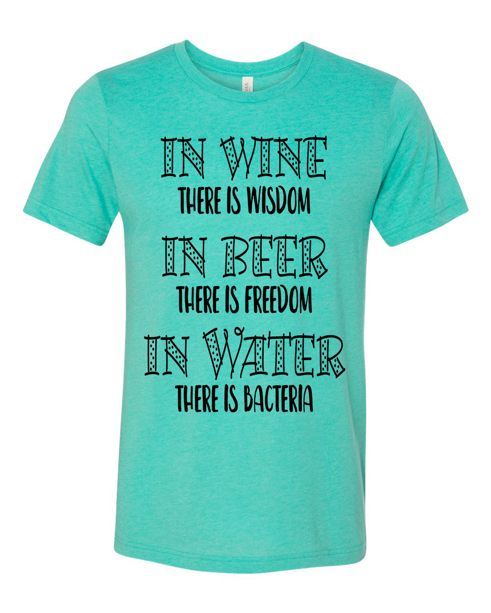 Unisex Fit In Wine There Is Wisdom, In Beer There Is ...
